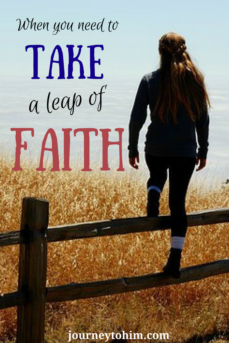 When You Need To Take A Leap Of Faith Journey To Faith